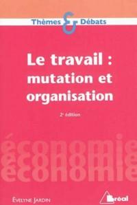 Mutation et Organisation du Travail
