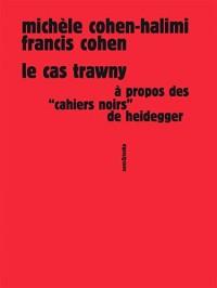 Le cas Trawny : à propos des Cahiers noirs de Heidegger