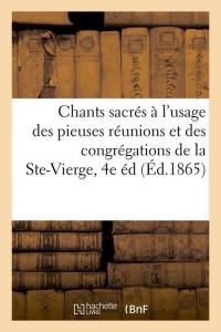 Chants Sacres a la Ste Vierge  4 ed  ed 1865