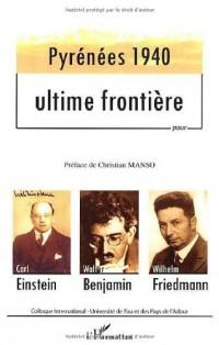 Pyrénées 1940, ultime frontière puor Carl Einstein, Walter Benjamin, Wilhelm Friedman