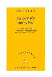 La Pensée marxiste : Cours professé à l'Institut d'études politiques de Bordeaux de 1947 à 1979