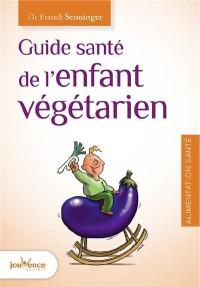 Guide santé de l'enfant végétarien