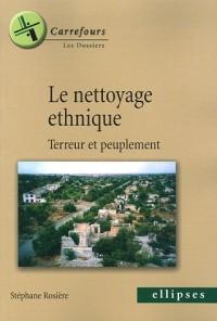 Le nettoyage ethnique : Terreur et peuplement