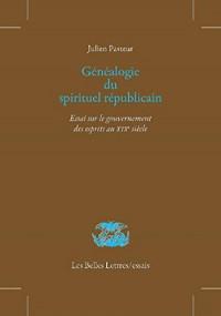 Les Héritiers contrariés : Essai sur le spirituel républicain au XIXème siècle