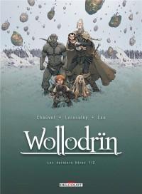 Wollodrïn T09. Les derniers héros 1/2: Wollodrïn 09. Les derniers héros 1/2
