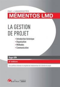 Mémentos LMD - La gestion de projet, 5ème Ed.