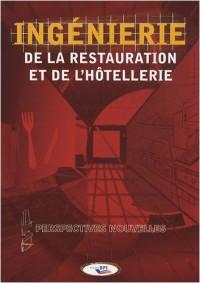 Ingénierie de la restauration et de l'hôtellerie : Perspectives nouvelles
