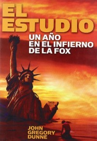 El Estudio/the Studio: Un Ano De Infierno En La Fox/ One Year in Fox's Hell