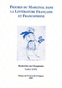 Recherches sur l'imaginaire, N° 29 Mars 2003 : Figures du marginal dans la littérature française et francophone