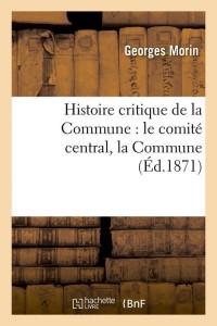 Histoire Critique de la Commune  ed 1871