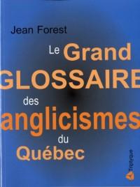 Le Grand Glossaire des Anglicismes du Quebec