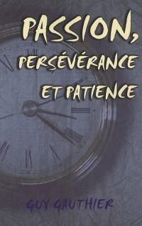 Passion, Persévérance et Patience