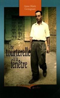 Une tourterelle à la fenêtre : Mémoires d'un Italien (1921-1948)