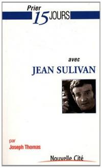 Prier 15 Jours avec Jean Sulivan