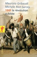 1848 : la Revolution Oubliee