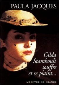 Gilda Stambouli souffre et se plaint...