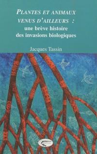 Plantes et animaux venus d'ailleurs : Une brève histoire des invasions biologiques