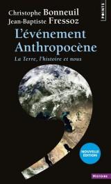 L'évènement anthropocène : La Terre, l'histoire et nous [Poche]