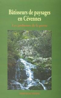 Bâtisseurs de paysages en Cévennes : Les jardiniers de la pierre