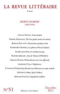 La Revue littéraire, N° 51, Décembre 2011 : Hervé Guibert (1955-1991)