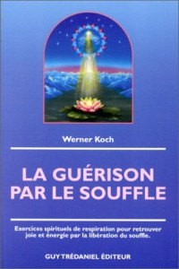 La Guérison par le souffle : Exercices spirituels par le souffle
