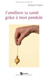 J'Ameliore Ta Sante Grace a Mon Pendule