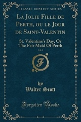 La Jolie Fille de Perth, Ou Le Jour de Saint-Valentin, Vol. 3: St. Valentine's Day, or the Fair Maid of Perth (Classic Reprint)