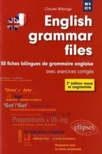 English grammar files ; B1 et C1 ; 50 fiches bilingues de grammaire anglaise avec exercices corrigés (2e édition)