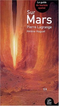 Sur Mars : Le Guide du touriste spatial