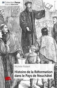 Histoire de la Reformation Dans le Pays de Neuchatel