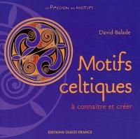 Motifs celtiques : A connaître et créer