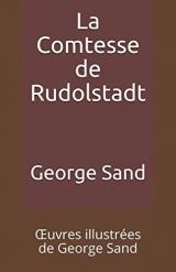 La Comtesse de Rudolstadt: Œuvres illustrées de George Sand