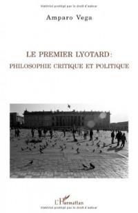 Le premier Lyotard : Philosophie critique et politique