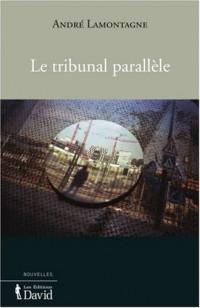 Le Tribunal Parallele
