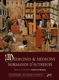 Médecines & médecins normands d'autrefois
