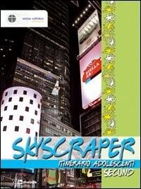 Skyscraper. Itinerario adolescenti vol. 2