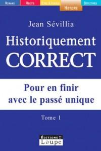 Historiquement correct, tome 1 (grands caractères)