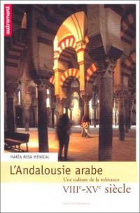 L'Andalousie arabe : Une culture de la tolérance, VIIIe-XVe siècle