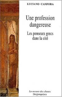 Une profession dangereuse : Les Penseurs grecs dans la cité