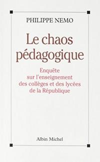 Le Chaos Pédagogique - Enquête sur l'Enseignement des Collèges et des Lycées de la République (POD)