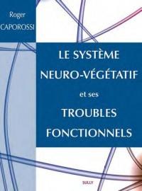 Le systeme neuro-végétatif et ses troubles fonctionnels