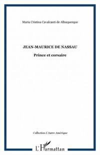 Jean-Maurice de Nassau, prince et corsaire