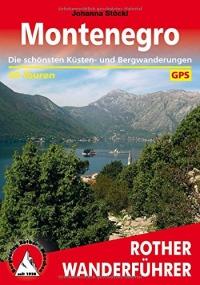 Montenegro : Die schönsten Küsten- und Bergwanderungen. 50 Touren. Mit GPS-Tracks