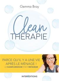 Clean thérapie - Parce qu'il y a une vie après le ménage: Parce qu'il y a une vie après le ménage