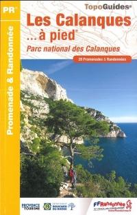 Les Calanques à pied : Parc national des Calanques, 28 promenades & randonnées