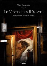 Le Vertige des Réserves : Bibliothèques & Musées de Genève
