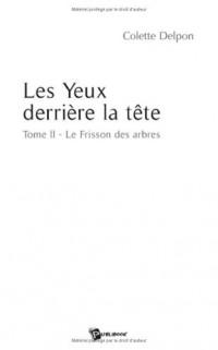 Les Yeux Derrière la Tete Tome II : le Frisson des Arbres