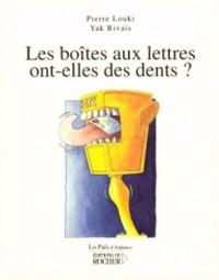 Les boîtes aux lettres ont-elles des dents?