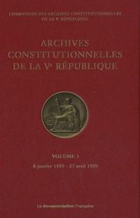 Archives constitutionnelles de la Ve République : Volume 3, 8 janvier 1959 - 27 avril 1959