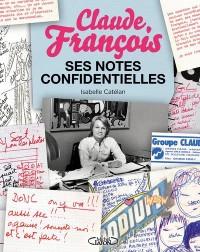 Claude François, ses notes confidentielles